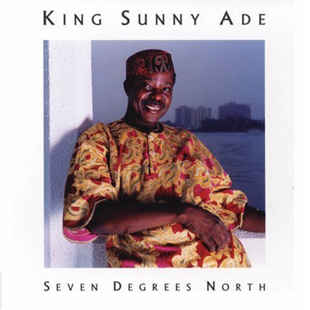 MBR-ARCHIVE-COVERS_0015_KING_SUNNY_ADE_SEVEN_DEGREES_NORTH